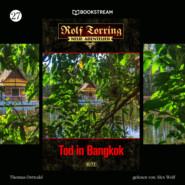 Tod in Bangkok - Rolf Torring - Neue Abenteuer, Folge 27 (Ungekürzt)