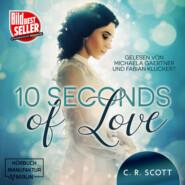 10 seconds of Love (ungekürzt)