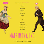 Matrimony, Inc. - From Personal Ads to Swiping Right, a Story of America Looking for Love (Unabridged)
