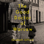 The Good Doctor of Warsaw (Unabridged)