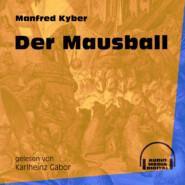 Der Mausball (Ungekürzt)