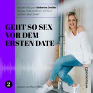 Geht so Sex vor dem ersten Date - Hunga, miad & koid - Ein Hoch aufs Leben, Oida!, Folge 2 (Ungekürzt)