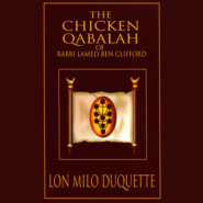 The Chicken Qabalah of Rabbi Lamed Ben Clifford - Dilettante\'s Guide to What You Do and Do Not Need to Know to Become a Qabalist (Unabridged)