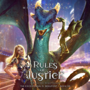 Rules of Justice - The Exceptional S. Beaufont, Book 8 (Unabridged)