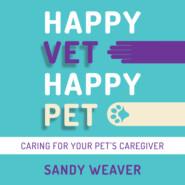 Happy Vet Happy Pet (Unabridged)