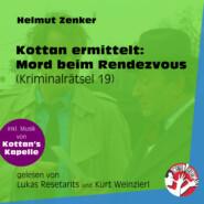 Mord beim Rendezvous - Kottan ermittelt - Kriminalrätseln, Folge 19 (Ungekürzt)