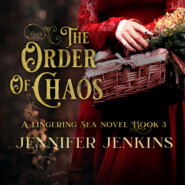 The Order of Chaos - A Lingering Sea Novel, Book 3 (Unabridged)