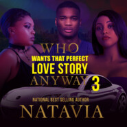 Who Wants That Perfect Love Story Anyway - Who Wants That Perfect Love Story Anyway, Book 3 (Unabridged)