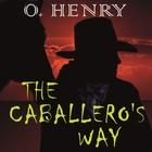 The Caballero\'s Way