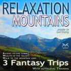 """Relaxation \""""Mountains\"""": Fantastic Fantasy Trips and Autogenic Training, Ascent to the Summit, Wealth in the Valley, Walk to the Mountain Lake"""