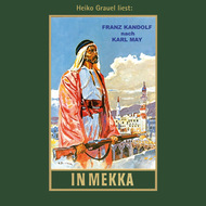 In Mekka - Karl Mays Gesammelte Werke, Band 50 (ungekürzte Lesung)