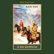 In den Kordilleren - Karl Mays Gesammelte Werke, Band 13 (Ungekürzte Lesung)