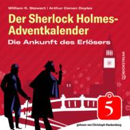 Die Ankunft des Erlösers - Der Sherlock Holmes-Adventkalender, Folge 5 (Ungekürzt)