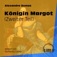 Königin Margot, Band 2 (Ungekürzt)