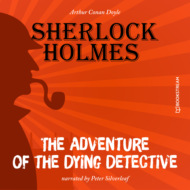 The Adventure of the Dying Detective (Unabridged)