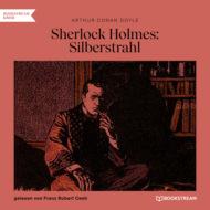 Sherlock Holmes: Silberstrahl (Ungekürzt)