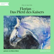 Florian - Das Pferd des Kaisers (Ungekürzt)