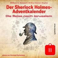 Die Reise nach Jerusalem - Der Sherlock Holmes-Adventkalender, Tag 11 (Ungekürzt)