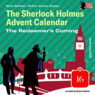 The Redeemer\'s Coming - The Sherlock Holmes Advent Calendar, Day 16 (Unabridged)