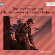 The Five Orange Pips - The Adventures of Sherlock Holmes (Unabridged)
