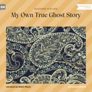My Own True Ghost Story (Unabridged)