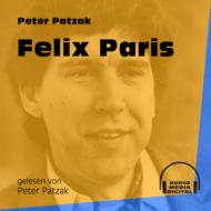 Felix Paris (Ungekürzt)