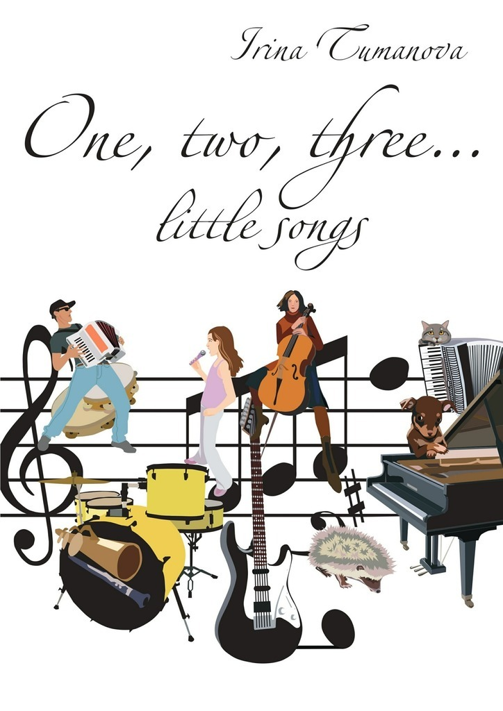 Irina Tumanova One, two, three… little songs michael burchell no excuses how you can turn any workplace into a great one