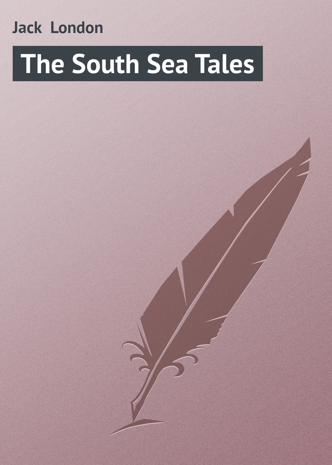 Джек Лондон The South Sea Tales