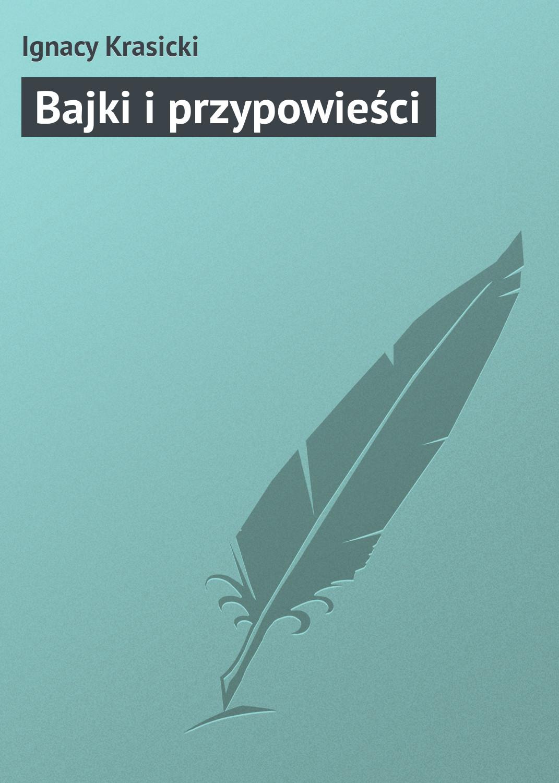 Ignacy Krasicki Bajki i przypowieści jarosław franciszek bodziony baśnie i bajki