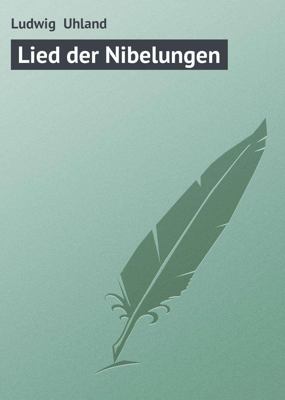 Ludwig Uhland Lied der Nibelungen ludwig bernhard der staatsgedanke des faschismus