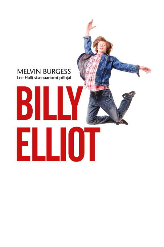 Melvin Burgess Billy Elliot melvin burgess billy elliot