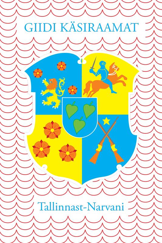 Kadri Tähepõld Giidi Käsiraamat. Tallinnast Narvani koostanud vidrik ormusson abiks lugejale
