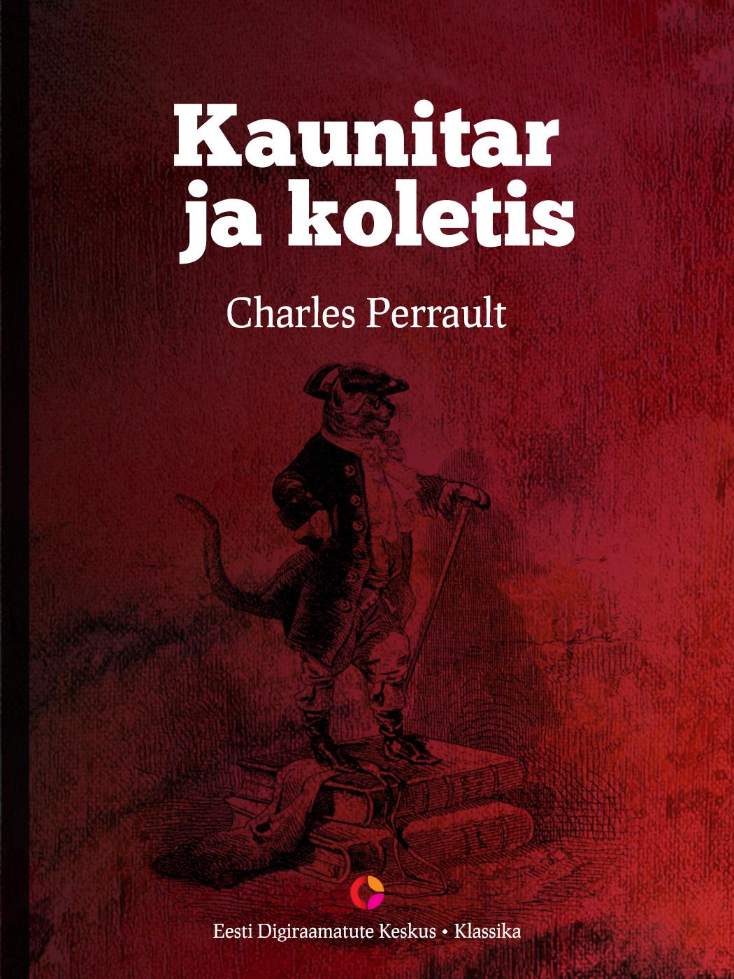 Charles Perrault Kaunitar ja koletis charles perrault contes