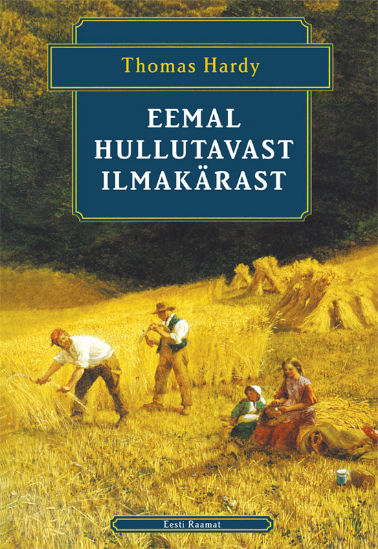 Thomas Hardy Eemal hullutavast ilmakärast thomas hardy two on a tower