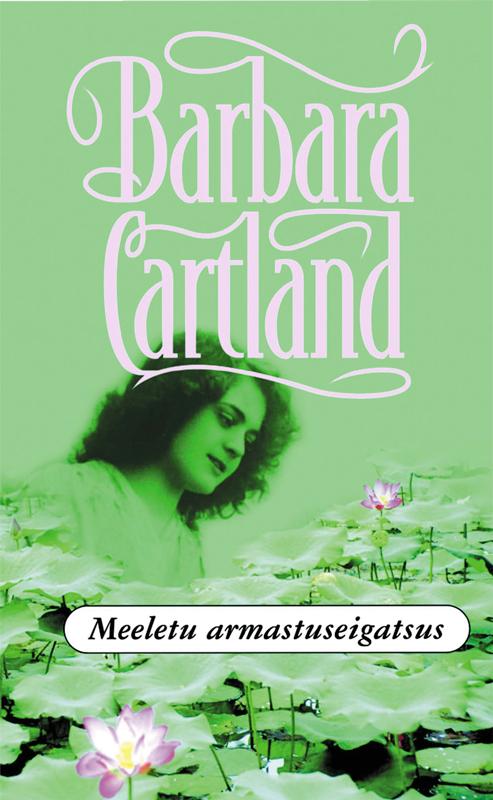 Барбара Картленд Meeletu armastuseigatsus