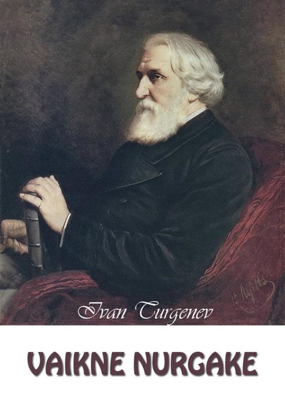 Ivan Turgenev Vaikne nurgake иван тургенев vaikne nurgake