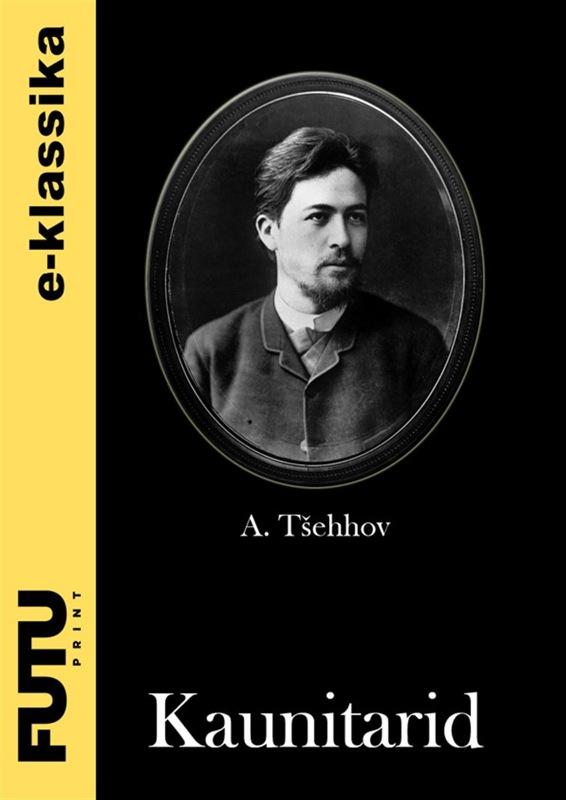 Anton Tšehhov Kaunitarid цена 2017