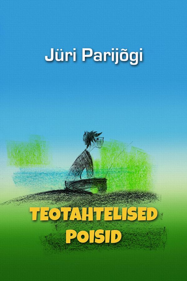 Jüri Parijõgi Teotahtelised poisid weisberger l the singles game