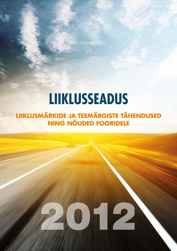 Grupi autorid Liiklusseadus & liiklusmärkide ja teemärgiste tähendused ning nõuded fooridele цены