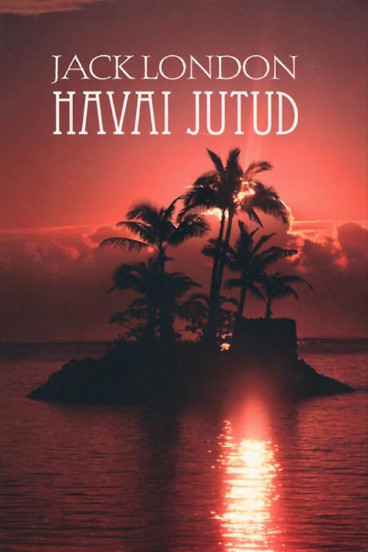 Джек Лондон Havai jutud jack maynard london