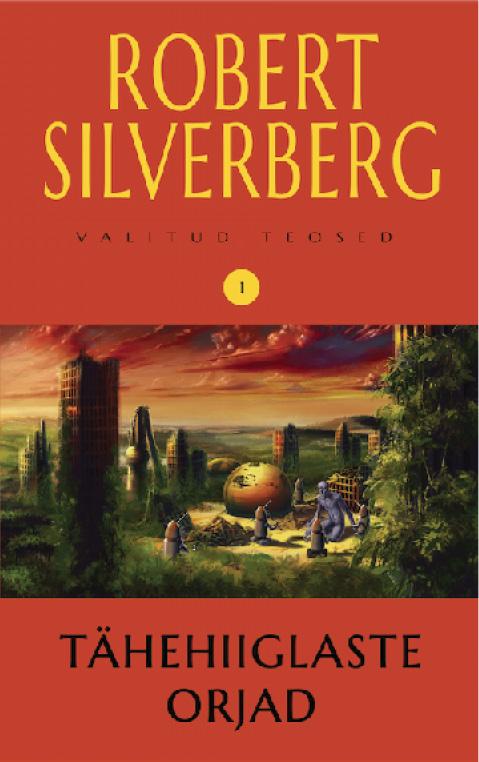 купить Robert Silverberg Tähehiiglaste orjad. Valitud teosed 1 онлайн