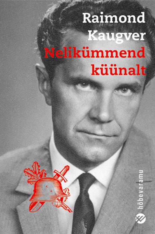 Raimond Kaugver Nelikümmend küünalt villem grünthal ridala laulud