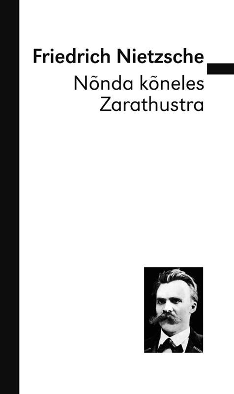 Фридрих Вильгельм Ницше Nõnda kõneles Zarathustra friedrich wilhelm nietzsche also sprach zarathustra