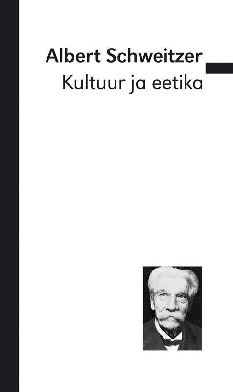 Albert Schweitzer Kultuur ja eetika
