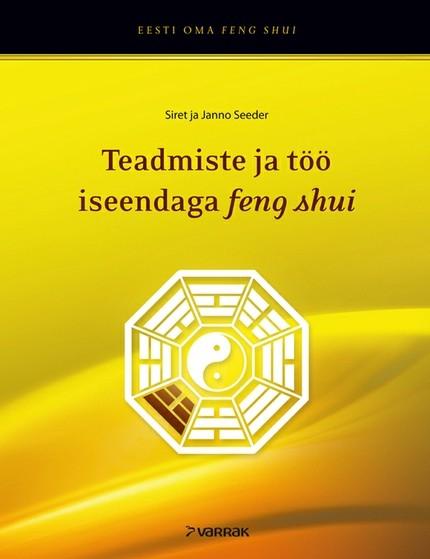 Janno Seeder Feng shui ja bagua: teadmiste ja töö iseendaga feng shui keith sherwood vaimse tervendamise kunst töö tšakrate ja energiaga