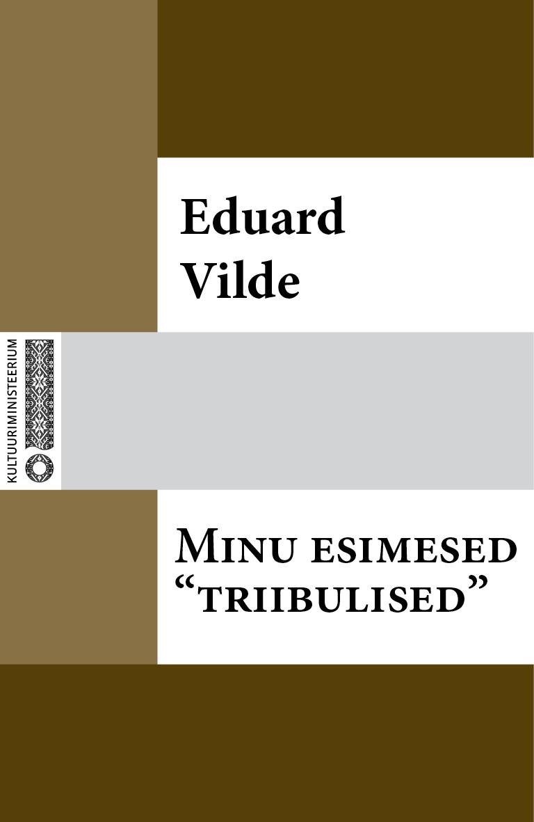 Эдуард Вильде Minu esimesed «triibulised» eduard vilde uued orjad