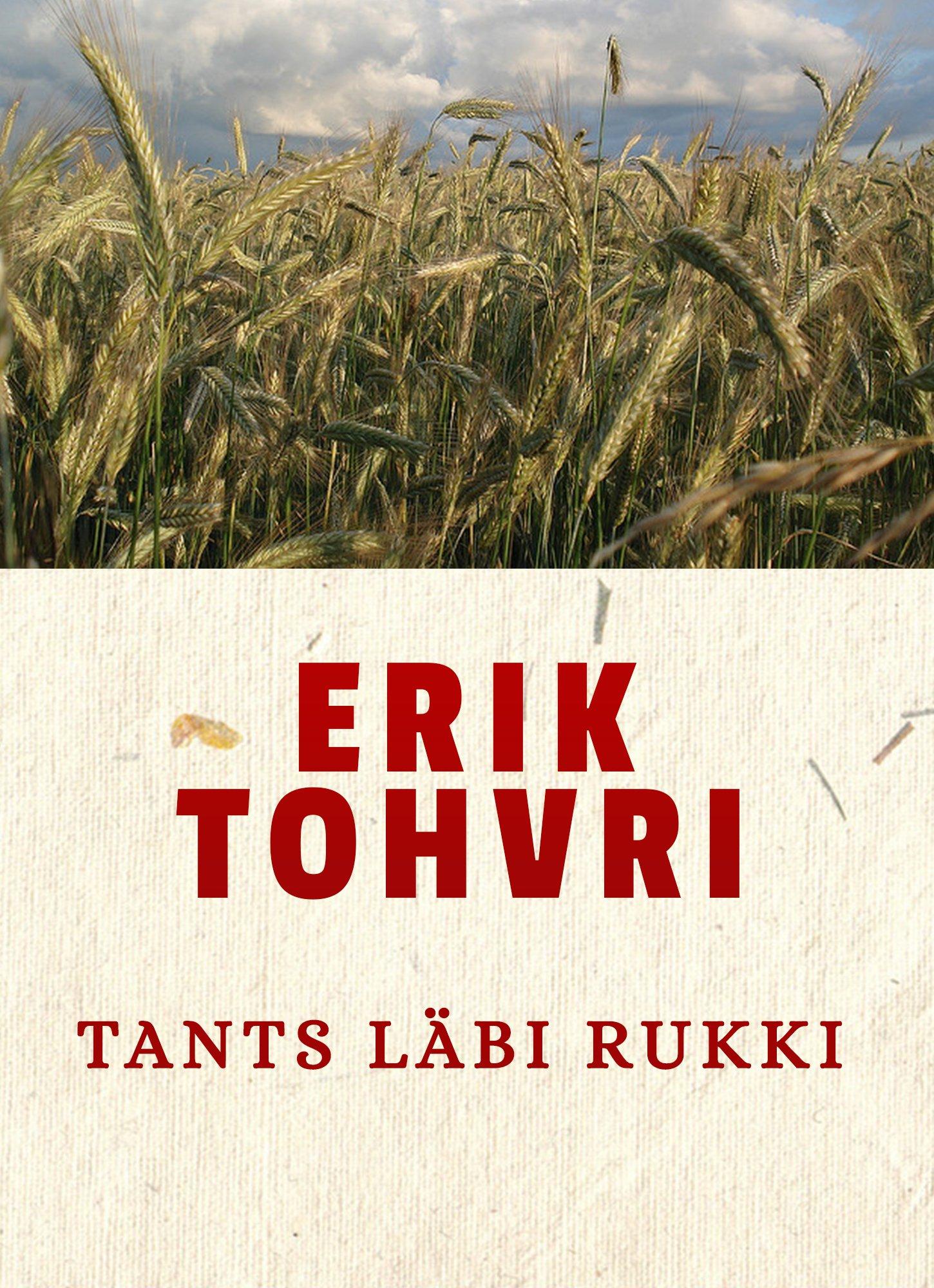 Erik Tohvri Tants läbi rukki erik tohvri arglik kevad
