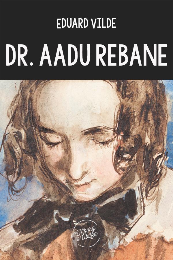 Эдуард Вильде Dr. Aadu Rebane