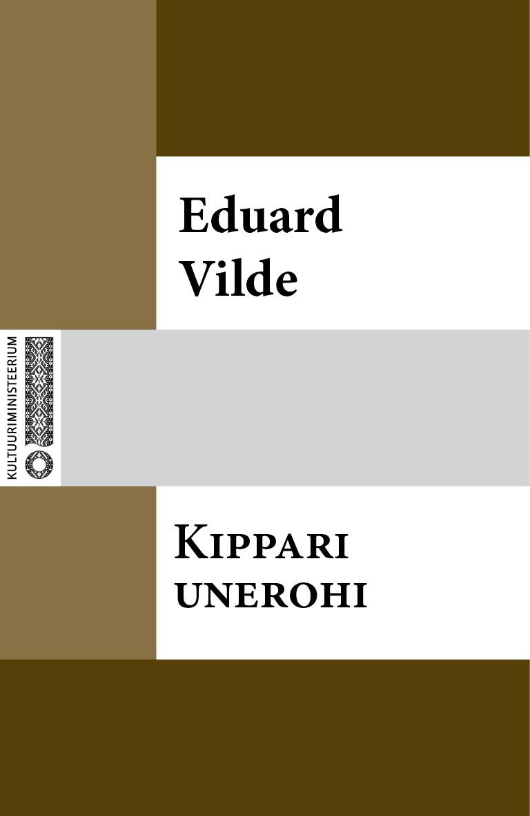 Эдуард Вильде Kippari unerohi eduard vilde jumala tahe