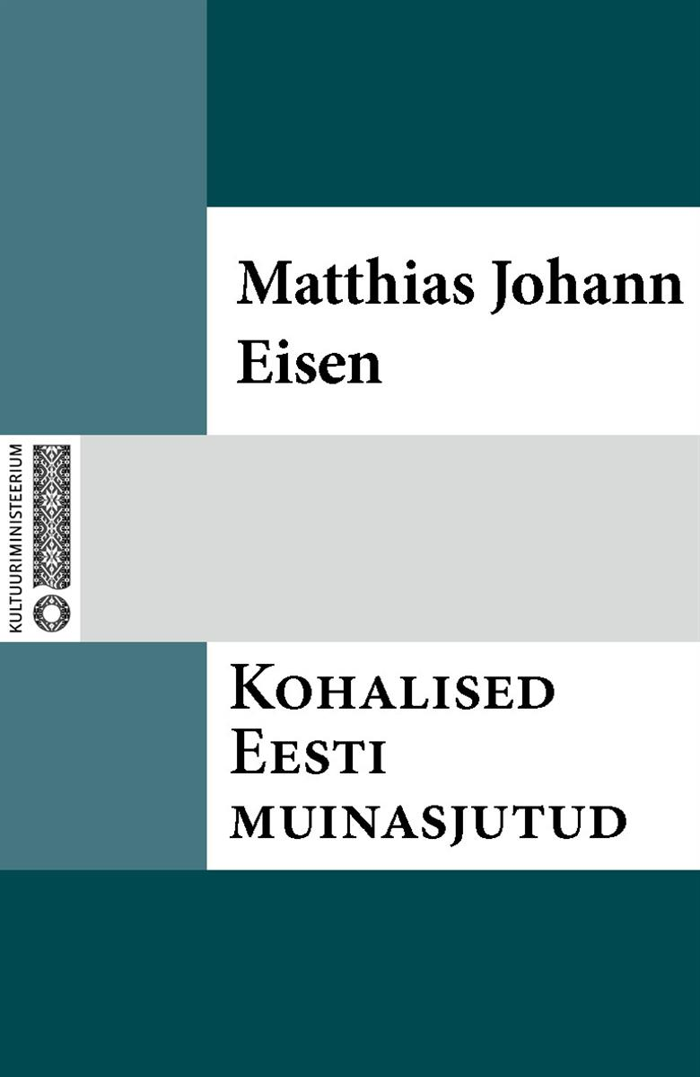 Matthias Johann Eisen Kohalised Eesti muinasjutud